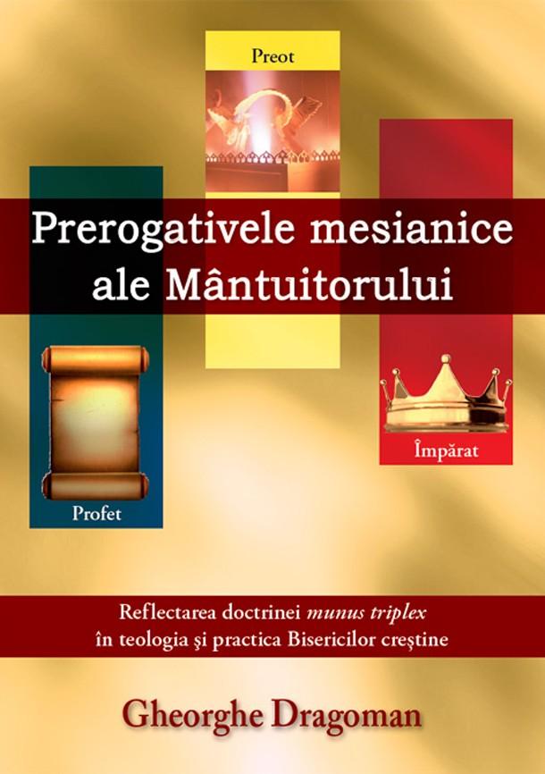 prerogativele-mesianice-ale-mantuitorului-gheorghe-dragoman-coperta-fata
