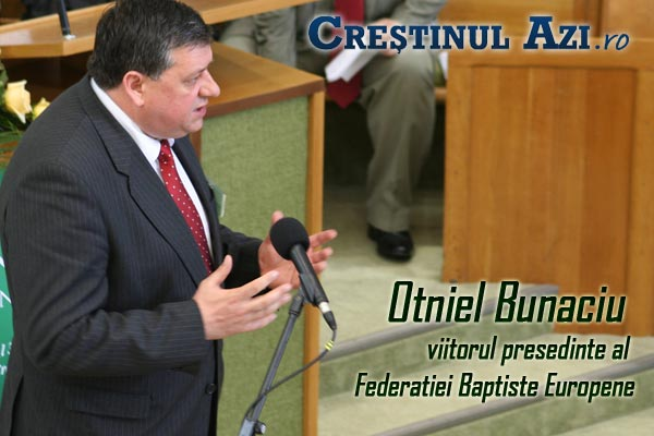 OTNIEL BUNACIU - VIITORUL PRESEDINTE AL FEDERATIEI EUROPENE BAPTISTE EBF
